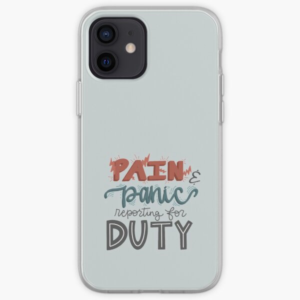 Pain and Panic Reporting for Duty - Funny Illustrated Quote iPhone Soft Case