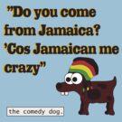 Jamaican me crazy! [Black writing] by Smowens