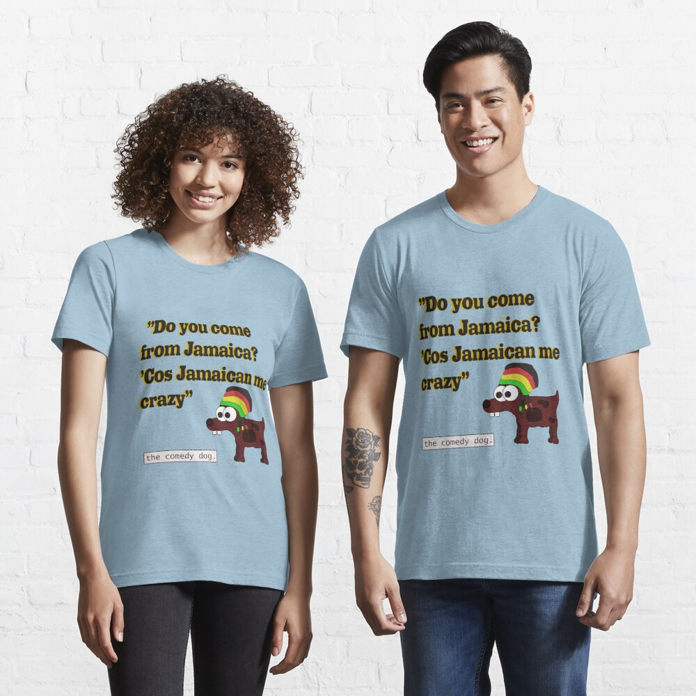 Jamaican me crazy! [Black writing] Essential T-Shirt