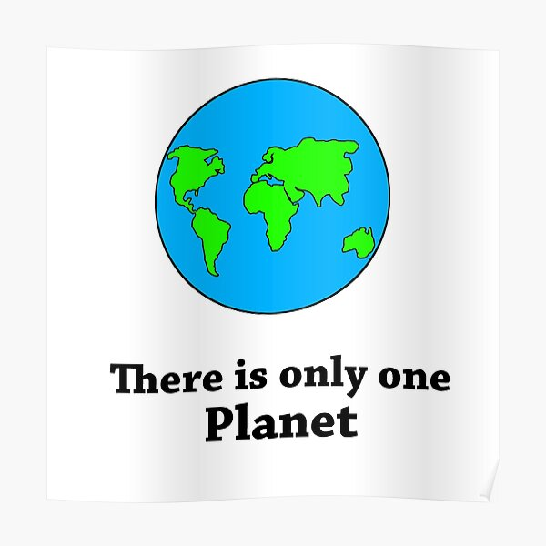 There Is Only One Planet Poster