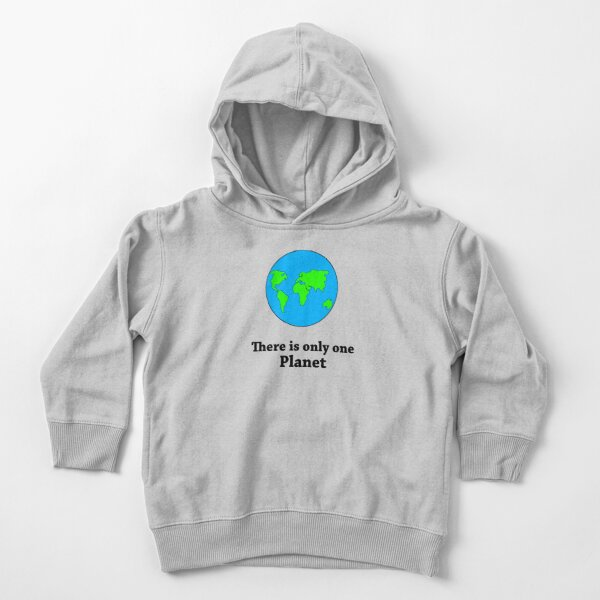 There Is Only One Planet Toddler Pullover Hoodie