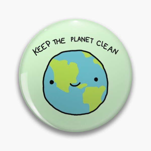 keep the planet clean Pin