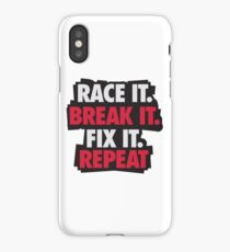 Race it. Break it. Fix it. REPEAT iPhone Case/Skin