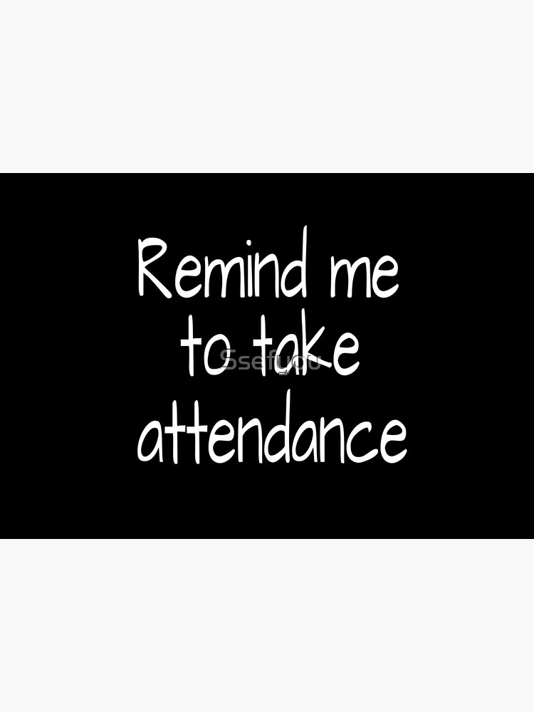Remind me to take attendance:FUNNY TEACHER ATTENDANCE Shirt, Unisex Shirts, Remind me to Take Attendance, Teachers Week, Teacher Gifts, Funny Teacher Shirt, Appreciation by Ssefyou