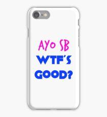 AYO SB WTFS GOOD? Necki Minaj Scaffbeezy iPhone Case/Skin