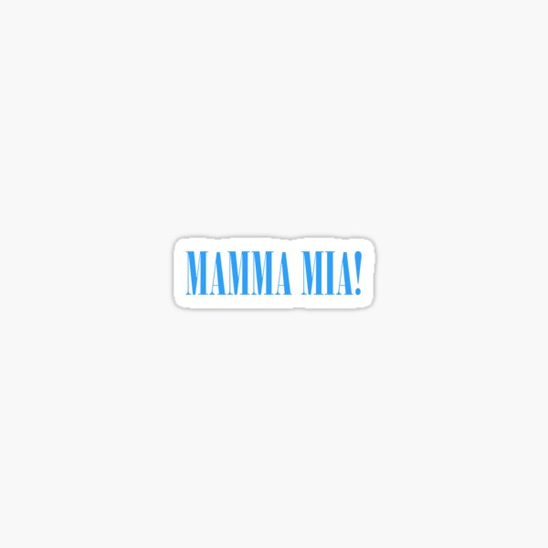 Mama Mia! Sticker