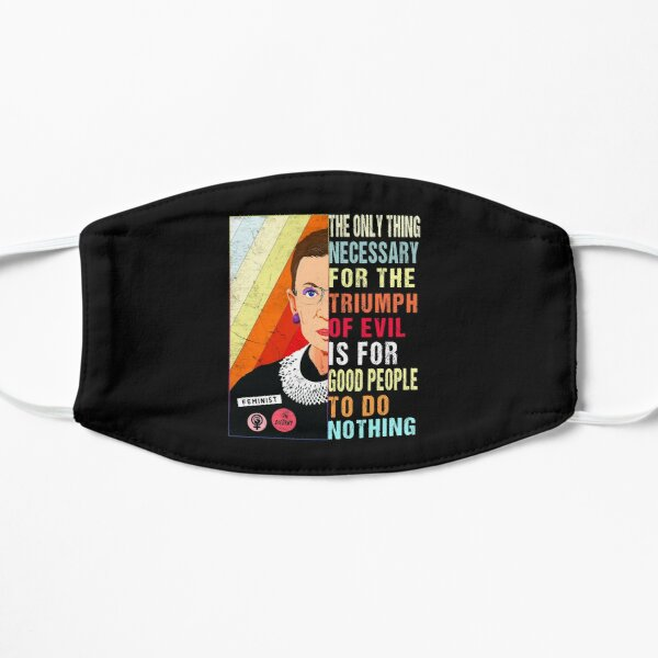 Ruth Bader Ginsburg Feminist Gift Evil To Triumph Do Nothing print Flat Mask