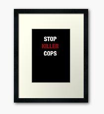 STOP KILLER COPS (I CAN'T BREATHE)  Framed Print