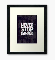Never Stop Gaming Framed Print
