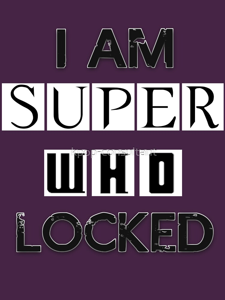 I Am Superwholocked | Unisex T-Shirt