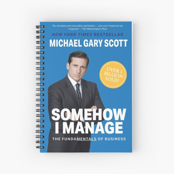 The Office: Somehow I Manage by Michael Scott Spiral Notebook