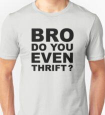Bro, Do You Even Thrift? T-Shirt
