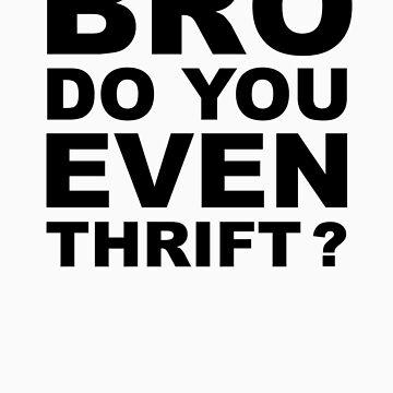 Bro, Do You Even Thrift? by Zero887