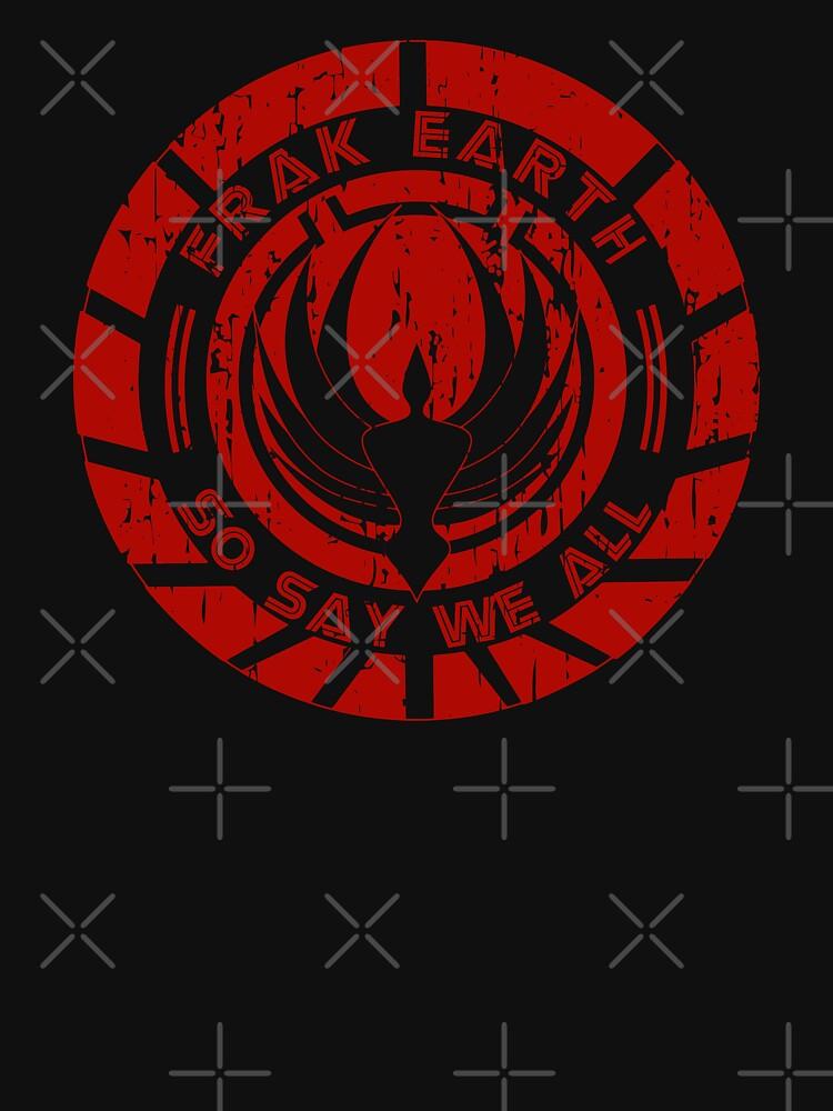 TShirtGifter presents: Frak Earth / So Say We All - BSG | Unisex T-Shirt