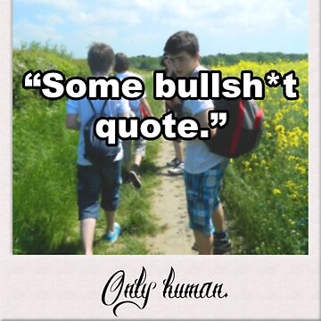 Bullsh*T quote - Hipster - Only human by teenmutantboss
