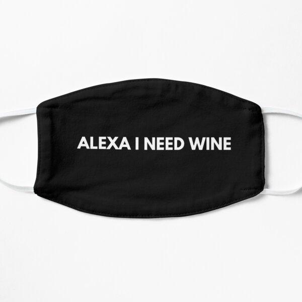 ALEXA I NEED WINE Flat Mask