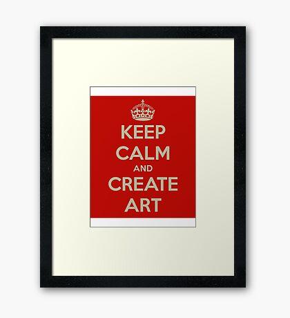 Keep Calm and Create Art Framed Print