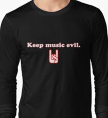 Keep Music Evil Long Sleeve T-Shirt
