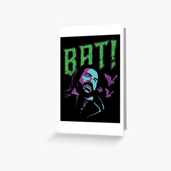 BAT! Greeting Card