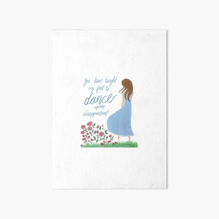Dance on Disappointment Art Board Print