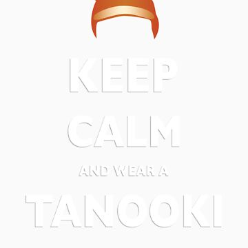 Keep Calm and wear a Tanooki Hat by kittiemeow