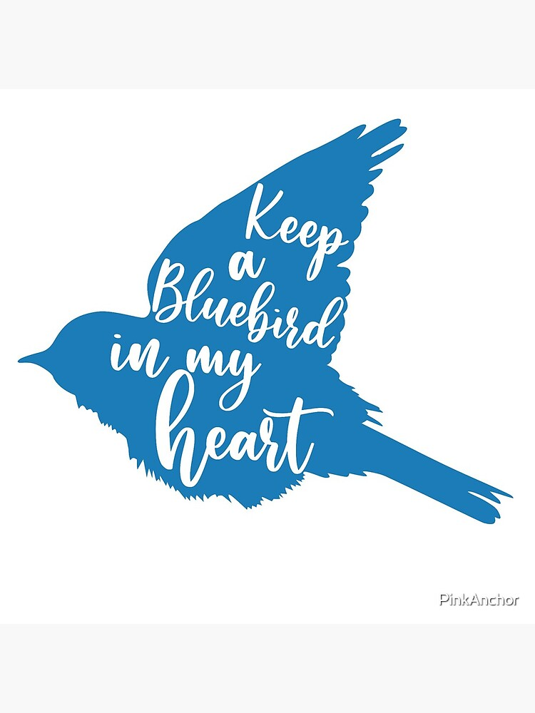 Keep a bluebird in my heart by PinkAnchor