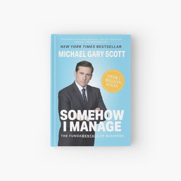 Somehow I Manage by Michael Gary Scott from NBC's The Office Hardcover Journal