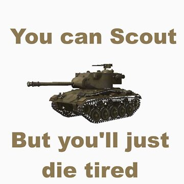 Scout, but you'll just die tired - Chaffee by bronzestout