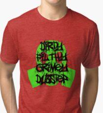 Dirty, Filthy, Grimey Dubstep Tri-blend T-Shirt