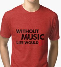 Camiseta de tejido mixto Sin música, Life Would B Flat