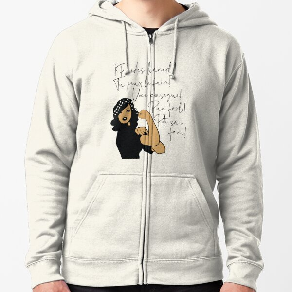 You Can Do It Latin Languages Spanish, French, Italian, Portuguese, Romanian | Strong Woman of Color Zipped Hoodie