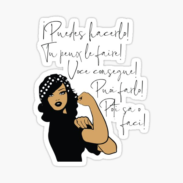 You Can Do It Latin Languages Spanish, French, Italian, Portuguese, Romanian | Strong Woman of Color Sticker