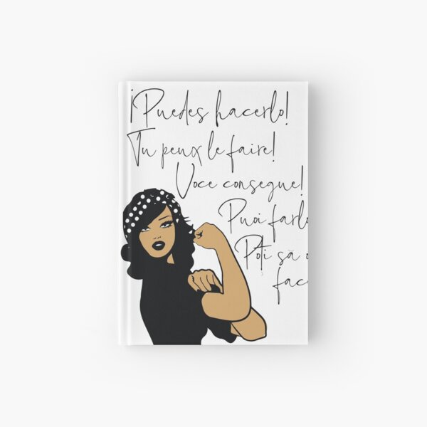 You Can Do It Latin Languages Spanish, French, Italian, Portuguese, Romanian | Strong Woman of Color Hardcover Journal