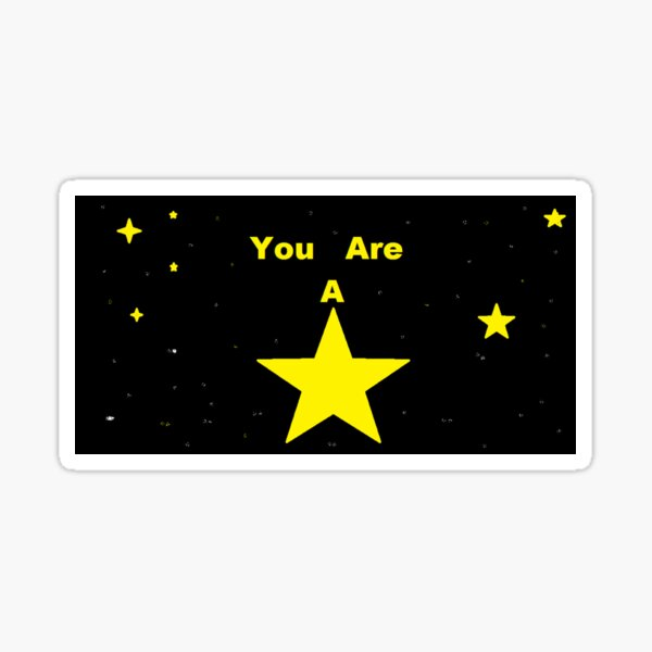 You are a star!!! Sticker