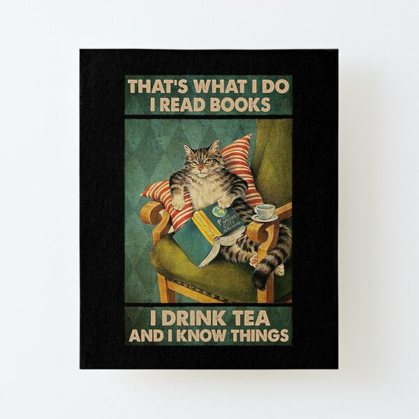 That's What I Do I Read Books i drink tea and i know things cat lover gifts Canvas Mounted Print