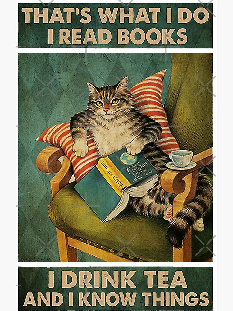 That's What I Do I Read Books i drink tea and i know things cat lover gifts by moonchildworld
