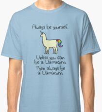 Always Be Yourself, Unless You Can Be A Llamacorn Classic T-Shirt