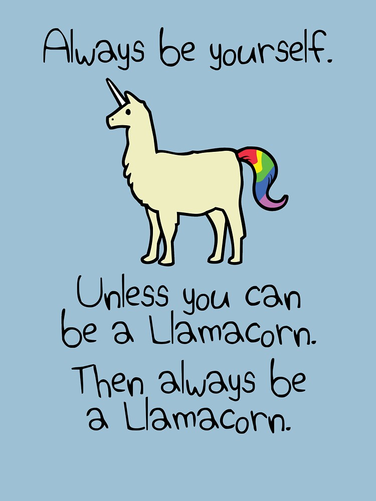 Always Be Yourself, Unless You Can Be A Llamacorn | Unisex T-Shirt