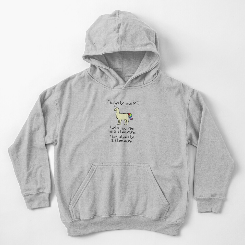 Always Be Yourself, Unless You Can Be A Llamacorn Kids Pullover Hoodie