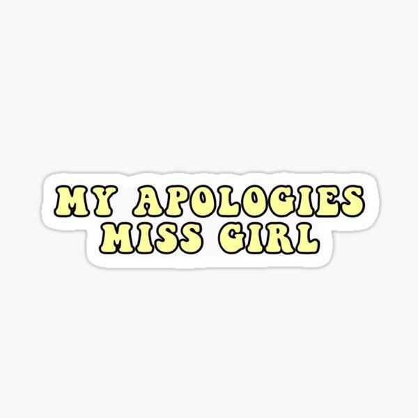My Apologies Miss Girl Glossy Sticker