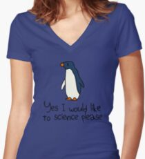 Yes I Would Like To Science Please Penguin Women's Fitted V-Neck T-Shirt