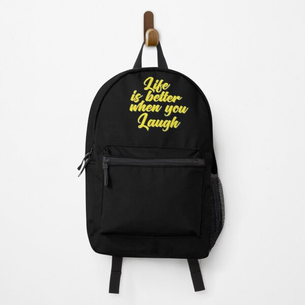 Life Is Better When You Laugh Backpack