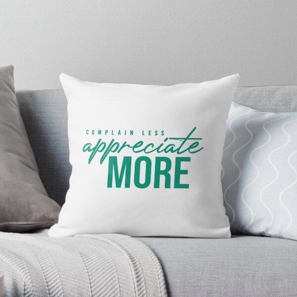 NM Complain Less, Appreciate More Throw Pillow