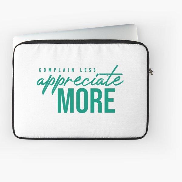 NM Complain Less, Appreciate More Laptop Sleeve