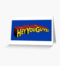 Hey You Guys! Greeting Card