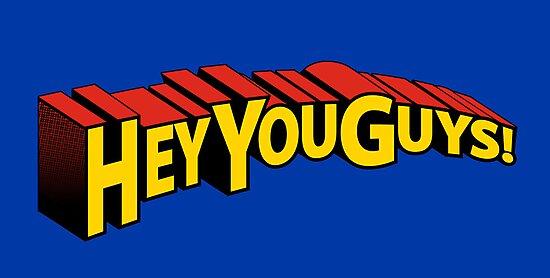 Hey You Guys! by popnerd