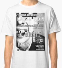 Muirshin Durkin @ Clancy's in Long Beach Featuring The Mighty Regis Classic T-Shirt