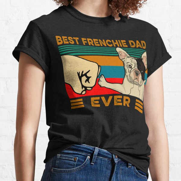 Best Frenchie Dad Ever Classic T-Shirt
