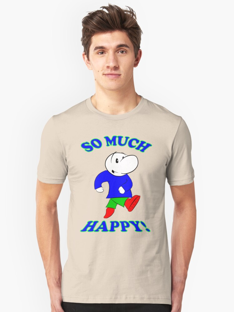 So Much Happy! Unisex T-Shirt Front
