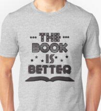 The Book Is Better T-Shirt